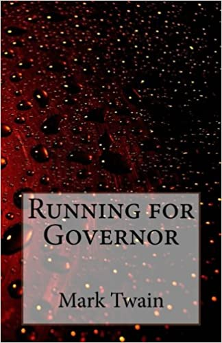 Running for Governor: Twain, Mark: 9781523289370: Amazon.com: Books