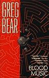 Blood Music, Greg Bear, 0441003486