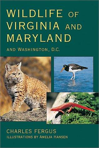Wildlife of Virginia and Maryland: and Washington, D.C.