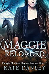 Maggie Reloaded (Maggie MacKay Magical Tracker Book 7)