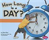 How Long Is a Day?, Claire Clark, 1429675918