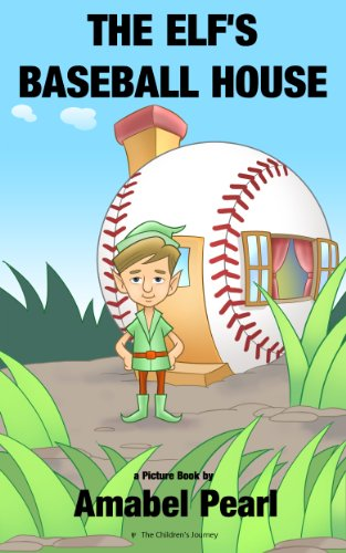 The Elf's Baseball House - A Children's Picture Book