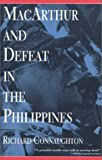 MacArthur and Defeat in the Philippines, Richard Connaughton, 1585673943