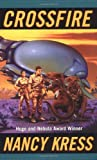 science fiction book reviews Nancy Kress 1. Crossfire 2. Crucible