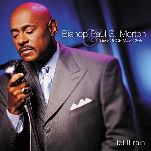 Bishop Paul Morton - Let It Rain (Let It Rain Paul Morton)