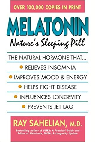 Melatonin: Natures Sleeping Pill: Amazon.es: Ray Sahelian: Libros en idiomas extranjeros