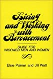 Living and Working with Bereavement, Elsie Palmer and Jill Watt, 0920490697