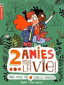 """Afficher """"2 amies pour la vie ! n° 3 Obéir? Non merci !"""""""