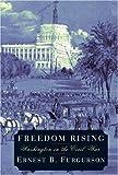 Freedom Rising, Ernest B. Furgurson, 0375404546