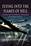 Flying into the Flames of Hell, Martin W. Bowman, 1844153894