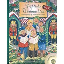 Frohliche Weihnachten: Learning Songs & Traditions In German [With CD]