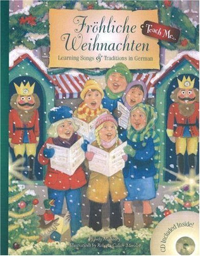 Frohliche Weihnachten: Learning Songs & Traditions in German Book & Audio CD (Teach Me) (Teach Me Series) (German and English Edition)