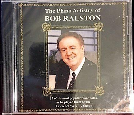The Piano Artistry of Bob Ralston (Lawrence Welk Show) (Lawrence Welk Piano)