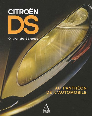 Citroën DS : Au Panthéon de l'automobile ~ Olivier de Serres