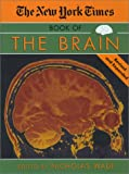 New York Times Book of the Brain, Nicholas Wade, 1585745324