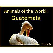 Animals of the World: Guatemala