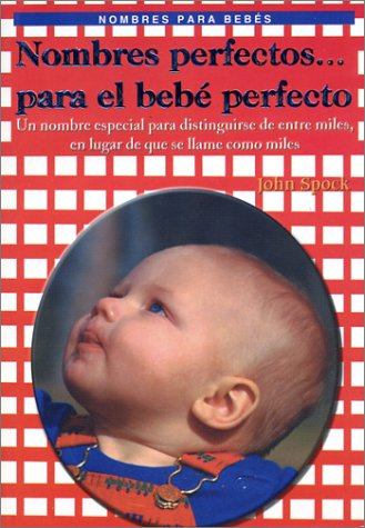 Download Nombres perfectos para el bebè perfecto (perfect names for the perfect baby) (Spanish Edition) pdf epub