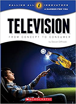 Book Television: From Concept to Consumer (Calling All Innovators: a Career for You)