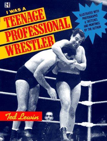 I Was a Teenage Professional Wrestler