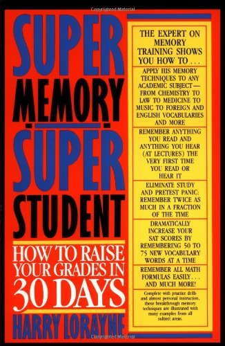 Super Memory - Super Student: How to Raise Your Grades in 30 Days -