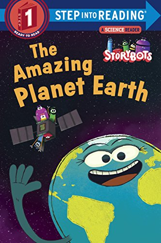 The Amazing Planet Earth (StoryBots) (Step into - Reading Planet
