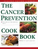 img - for The Cancer Prevention Cookbook (Healthy Eating Library) book / textbook / text book