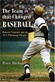 The Team That Changed Baseball, Bruce Markusen, 1594160309