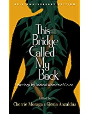 This Bridge Called My Back, Fortieth Anniversary Edition: Writings by Radical Women of Color