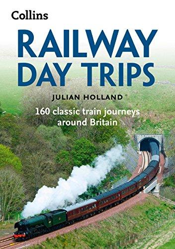 - Railway Day Trips: 160 Classic Train Journeys Around Britain