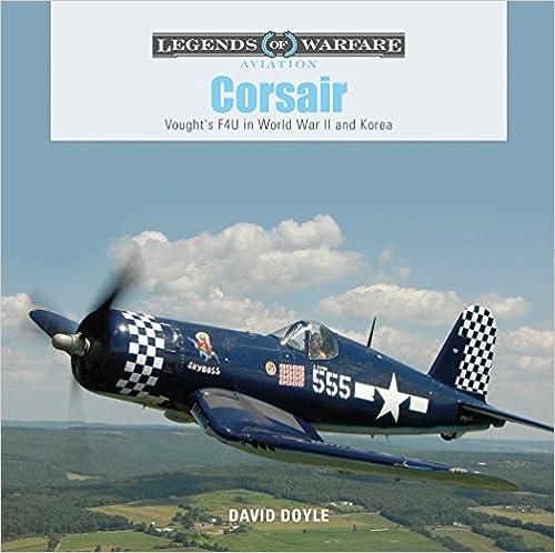 Corsair: Vought's F4U in World War II and Korea (Legends of Warfare: Aviation)