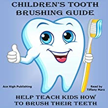 Children's Tooth Brushing Guide Audiobook by Ace High Publishing Narrated by Tiffany Marz