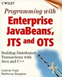 Programming with Enterprise JavaBeans, JTS, and OTS, Andreas Vogel and Madhavan Rangarao, 0471319724