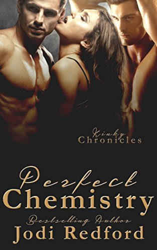 Perfect Chemistry (Kinky Chronicles Book 1) ()