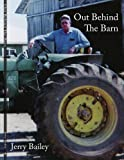 Out Behind the Barn, Jerry Bailey, 1434312305