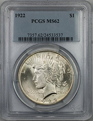 1922 Peace Silver Dollar Coin $1 PCGS MS-62 (1O) Better Quality