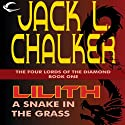 Lilith: A Snake in the Grass: The Four Lords of the Diamond, Book 1 Audiobook by Jack L. Chalker Narrated by Kirby Heyborne