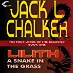Lilith: A Snake in the Grass: The Four Lords of the Diamond, Book 1 | Jack L. Chalker