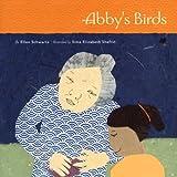 Abby's Birds, Ellen Schwartz, 1896580866