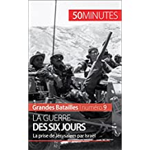 La guerre des Six Jours: La prise de Jérusalem par Israël (Grandes Batailles t. 9) (French Edition)