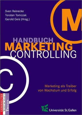 Handbuch Marketingcontrolling. Marketing als Motor von Wachstum und Erfolg