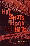 Hot Shots and Heavy Hits, Paul E. Doyle, 1555536034