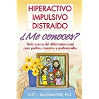 Hiperactivo, Impulsivo, Distra¡do ..Me conoces?: Gu¡a