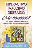 Hiperactivo, Impulsivo, Distraido ¿Me Conoces?, José J. Bauermeister, 1572307412