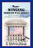 Winging Through Wall Street, S. Melvin Rines, 1456800442
