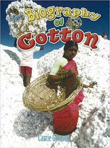 Biography of Cotton (How Did That Get Here?)