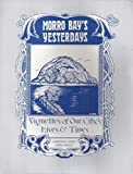img - for Morro Bay's Yesterdays book / textbook / text book