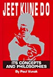 Jeet Kune Do - Its Concepts and Philosophies, Paul Vunak, 086568149X