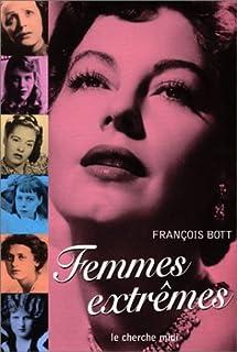 Femmes extrêmes, Bott, François