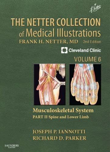The Netter Collection of Medical Illustrations: Musculoskeletal System, Volume 6, Part II - Spine and Lower Limb E-Book (Netter Green Book Collection)