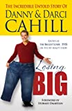 Losing Big, Danny Cahill and Darci Cahill, 160683424X